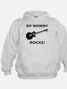 My Mommy Rocks Hoodie