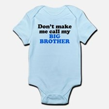 Dont Make Me Call My Big Brother Body Suit