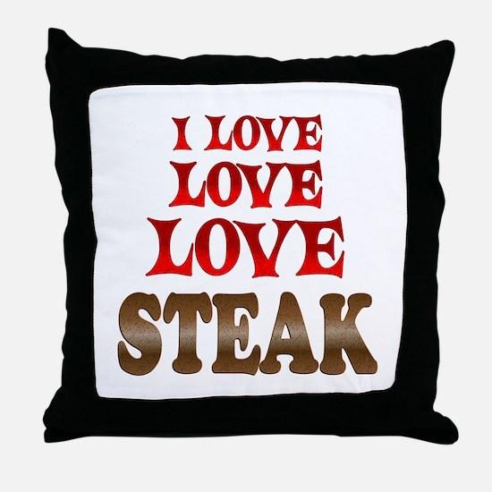 Love Love Steak Throw Pillow