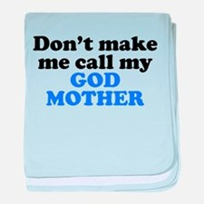 Dont Make Me Call My God Mother baby blanket