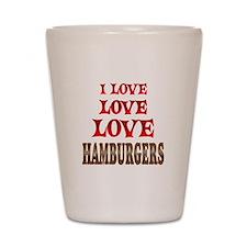 Love Love Hamburgers Shot Glass