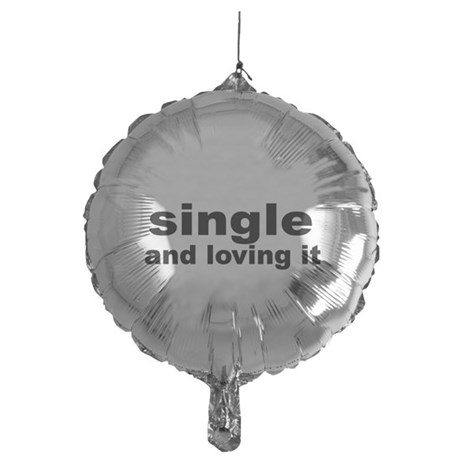 Single and loving it-black Balloon