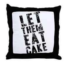 Let Them Eat Cake Throw Pillow