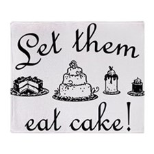 Sweet Let Them Eat Cake Throw Blanket