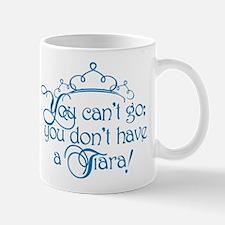 Can't Go, No Tiara Mug