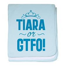 Tiara Or GTFO baby blanket