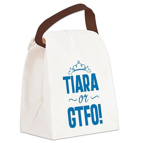 Tiara Or GTFO Canvas Lunch Bag