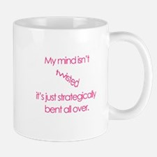 My mind isnt twisted Mug