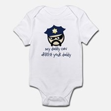 My Daddy Can Arrest Your Dadd Infant Bodysuit