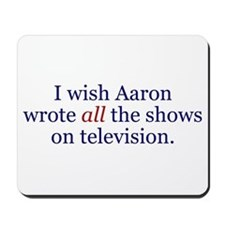 I Wish Aaron Wrote All Mousepad