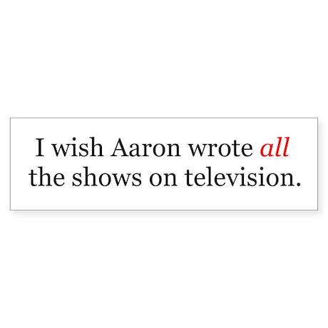 I Wish Aaron Wrote All Bumper Sticker