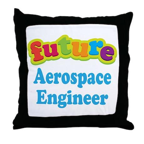 Future Aerospace Engineer Throw Pillow