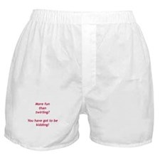 YOU'VE GOT TO BE KIDDING Boxer Shorts