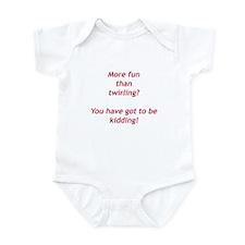YOU'VE GOT TO BE KIDDING Infant Bodysuit