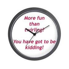 YOU'VE GOT TO BE KIDDING Wall Clock