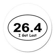 "26.4 ""I Got Lost"" Round Car Magnet"