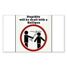 Stupidity will be dealt with a halligan Decal
