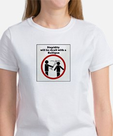 Stupidity will be dealt with a halligan T-Shirt