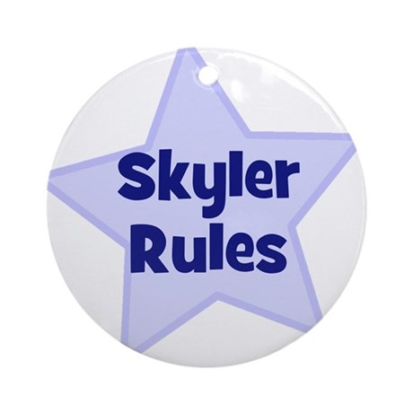 Skyler Rules Ornament (Round)