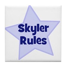 Skyler Rules Tile Coaster