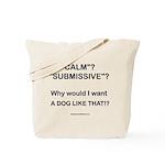 Who Wants Calm?! Tote Bag