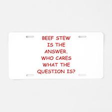 beef stew Aluminum License Plate
