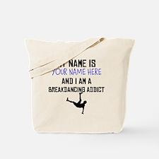 Custom Breakdancing Addict Tote Bag