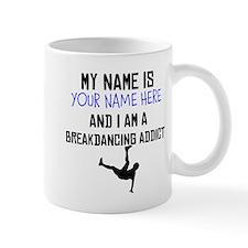 Custom Breakdancing Addict Mug
