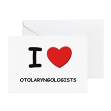 I love otolaryngologists Greeting Cards (Package o