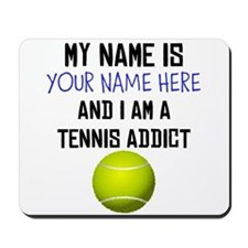 Custom Tennis Addict Mousepad