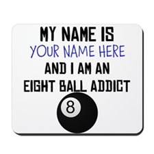 Custom Eight Ball Addict Mousepad