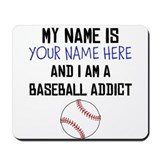Baseball addict Mouse Pads