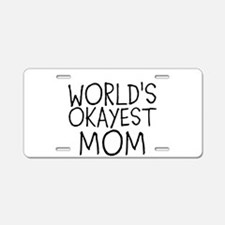 WORLDS OKAYEST MOM Aluminum License Plate