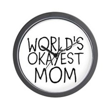 WORLDS OKAYEST MOM Wall Clock