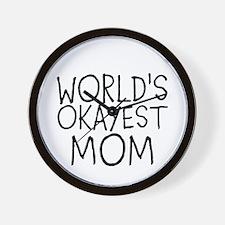 WORLDS OKAYEST MOM Wall Clock