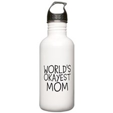 WORLDS OKAYEST MOM Water Bottle