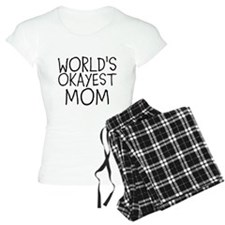 WORLDS OKAYEST MOM Pajamas