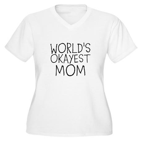 WORLDS OKAYEST MOM Plus Size T-Shirt