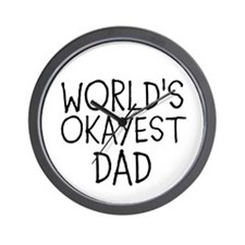 WORLDS OKAYEST DAD Wall Clock