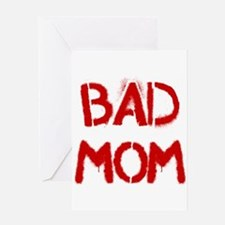 Bad Mom Greeting Card