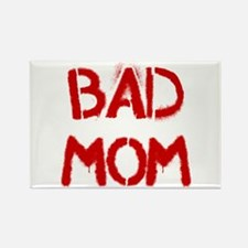 Bad Mom Rectangle Magnet