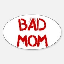 Bad Mom Decal