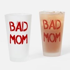 Bad Mom Drinking Glass