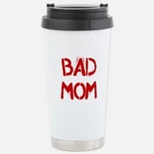 Bad Mom Travel Mug