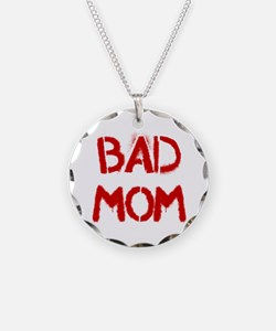 Bad Mom Necklace