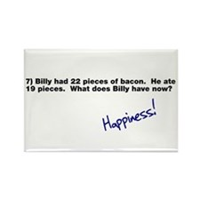 Billy Has Bacon Happiness Rectangle Magnet