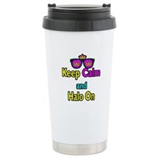 Crown Sunglasses Keep Calm And Halo On Travel Mug