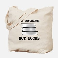 Ban ignorance not books Tote Bag
