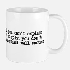 If you can't explain simply Mug