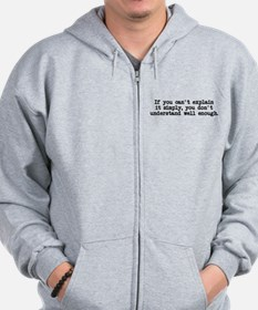 If you can't explain simply Zip Hoodie